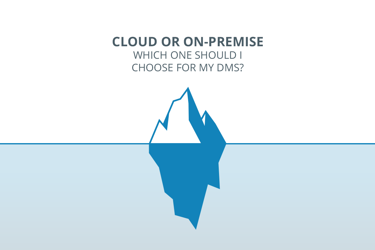 Cloud or On-Premise? Which one should I choose for my DMS?